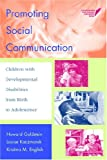Promoting social communication :  children with developmental disabilities from birth to adolescence /