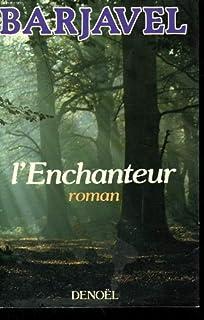 L'enchanteur, Barjavel, René