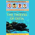 The Thieves of Ostia: The Roman Mysteries #1 | Caroline Lawrence