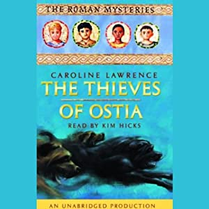 The Thieves of Ostia: The Roman Mysteries #1 | [Caroline Lawrence]