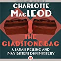 The Gladstone Bag: A Sarah Kelling and Max Bittersohn Mystery, Book 9 Audiobook by Charlotte MacLeod Narrated by Andi Arndt