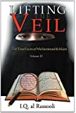Lifting the Veil, Volume III: The True Faces of Muhammad & Islam