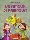 echange, troc Stéphane Daniel - Un amour de perroquet