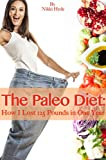 The Paleo Diet: How I Lost 125 Pounds in One Year