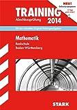 Training Abschlussprüfung Realschule Baden-Württemberg / Mathematik 2014: Mit den aktuellen Original-Prüfungsaufgaben
