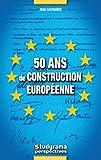 echange, troc Jean Castarède - 50 Ans de construction européenne (1957-2007)