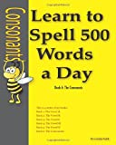 Learn to Spell 500 Words a Day: The Consonants (Volume 6)
