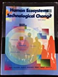 img - for Human Ecosystems and Technological Change Sixth Edition book / textbook / text book