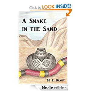 Kindle Book Bargain: A Snake in the Sand, by M. E. Brady. Publication Date: August 21, 2012