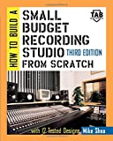 How to Build A Small Budget Recording Studio From Scratch: With 12 Tested Designs (TAB Mastering Electronics Series) (0071387005) by Shea, Michael