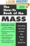 The How-To Book of the Mass: Everythi...