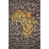 The State of Africa: A History of the Continent Since Independenceby Martin Meredith
