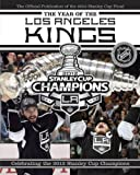 img - for The Year of the Los Angeles Kings: Celebrating the 2012 Stanley Cup Champions book / textbook / text book