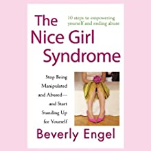 The Nice Girl Syndrome: Stop Being Manipulated and Abused - and Start Standing Up for Yourself (       UNABRIDGED) by Beverly Engel Narrated by Emily Durante