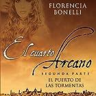 El cuarto arcano II [Arcane Quarter II] (       UNABRIDGED) by Florencia Bonelli Narrated by Martin Untrojb