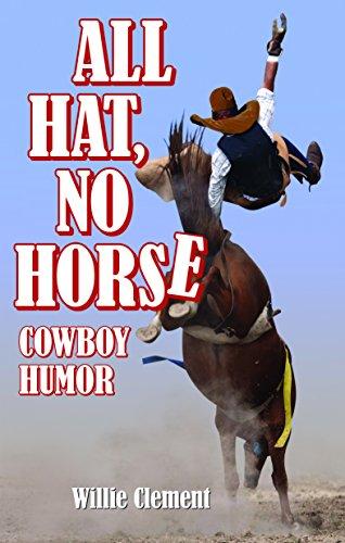All Hat No Horse: Cowboy Humor