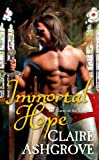 Immortal Hope: The Curse of the Templars by Claire Ashgrove