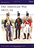 The American War 1812-14 (Men-at-Arms)