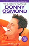 Life is Just What You Make It: My Story So Far (1401308619) by Donny Osmond