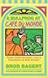 img - for A Bullfrog at Cafe du Monde book / textbook / text book