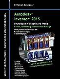 Autodesk Inventor 2015 - Grundlagen in Theorie und Praxis: Viele praktische Übungen am Konstruktionsobjekt 4-Takt-Motor