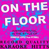 On The Floor (w/ Pitbull) - J. Lo