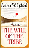 The Will of the Tribe (068418141X) by Arthur W. Upfield