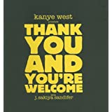 Kanye West Presents Thank You and You're Welcome ~ Kanye West