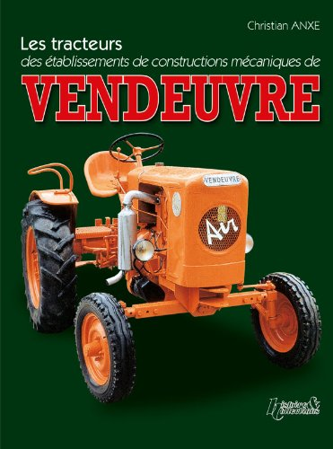 Tracteurs Vendeuvre  [Anxe, Christian] (Tapa Dura)