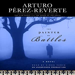 The Painter of Battles: A Novel | [Arturo Perez-Reverte]