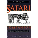 The Safari Companion: A Guide to Watching African Mammals; Including Hoofed Mammals, Carnivores, and Primatesvon &#34;Richard D. Estes&#34;