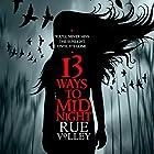 13 Ways to Midnight: The Midnight Saga Hörbuch von Rue Volley Gesprochen von: Sarah Puckett