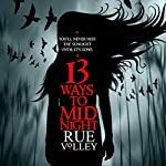 13 Ways to Midnight: The Midnight Saga | Rue Volley