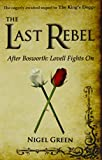 The Last Rebel: After Bosworth: Lovell Fights on