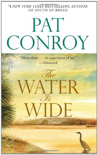 The Water Is Wide  A Memoir, Pat Conroy