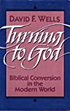 Turning to God: Biblical Conversion in the Modern World