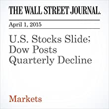 U.S. Stocks Slide; Dow Posts Quarterly Decline (       UNABRIDGED) by Corrie Driebusch Narrated by Ken Borgers