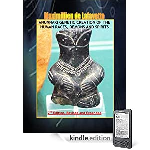 Anunnaki Genetic Creation of the Human Races, Demons and Spirits.2nd Edition. REVISED AND EXPANDED. (The most important aspects and characteristic features of the Anunnaki and extraterrestrials)