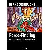 """F�rde-Findling (Der 1. Mark-Rytter-Krimi aus dem Hohen Morden)von """"Bernd Sieberichs"""""""