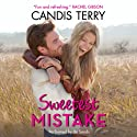 Sweetest Mistake Audiobook by Candis Terry Narrated by Xe Sands