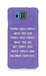 AMEZ people will forget what you said did Back Cover For Samsung Galaxy Alpha