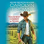 Toughest Cowboy in Texas: Happy, Texas, Book 1 - A Western Romance | Carolyn Brown