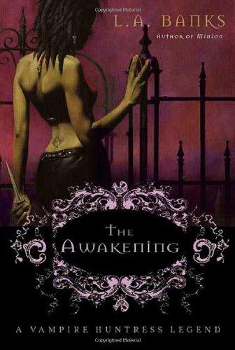 The Awakening: A Vampire Huntress Legend