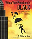 When Your Parachute is Black: The African Americans Guide to 21st Century Employment