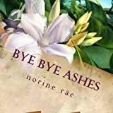 img - for Bye Bye Ashes: Finding True Love. A Cinderella story... (Treasures Unending) (Volume 1) book / textbook / text book