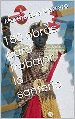 180 obras para trabajar la Santería, de Martha Elva Marrero