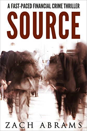source-a-fast-paced-financial-crime-thriller-english-edition