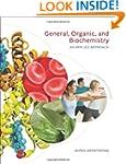 General, Organic, and Biochemistry: A...