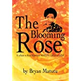 The Blooming Rose:A tribute to Rose Sibusisiwe MATUTU 1.03.53 to 3.12.07