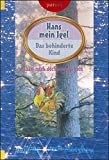 Hans mein Igel: Das behinderte Kind (Heilung durch Märchen)